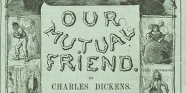 Our Mutual Friend By Charles Dickens, 1864