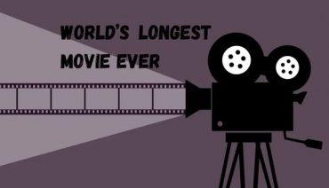Longest Movies Ever Made