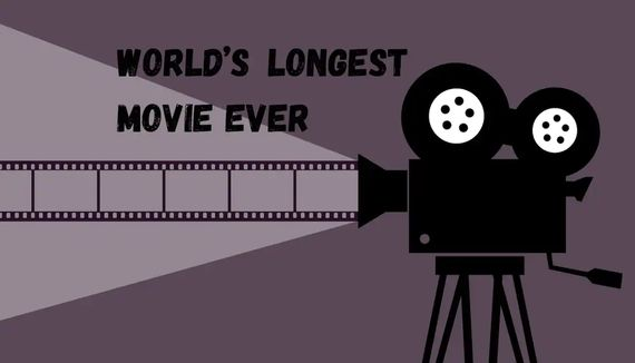 Longest Movie Ever Made