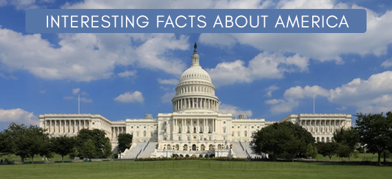 Interesting Facts About America You Should Know
