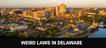 Weird Laws in Delaware That Seem Funny but Still Exist